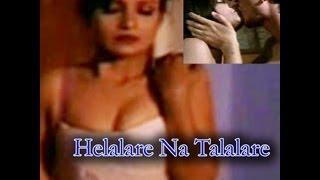 Watch Helalare Na Talalare Hot Kannada Movie Online