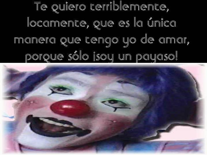 ===Soy un payaso=== Imagen2
