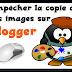 Blogger : Protéger La Copie Des Images