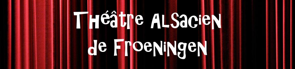 Le blog du Théâtre Alsacien de Froeningen