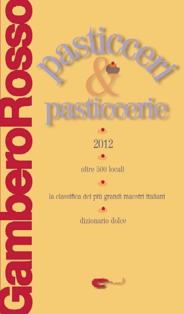 Risultati immagini per Pasticceri & Pasticcerie 2012 gambero rosso