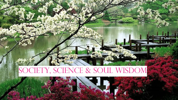 Society, Science & Soul Wisdom