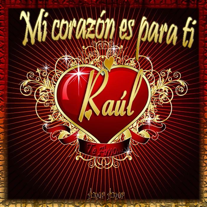 Resultado de imagen para para ti Raul