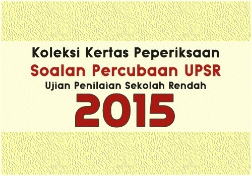 Soalan Percubaan UPSR 2015 Mengikut Negeri