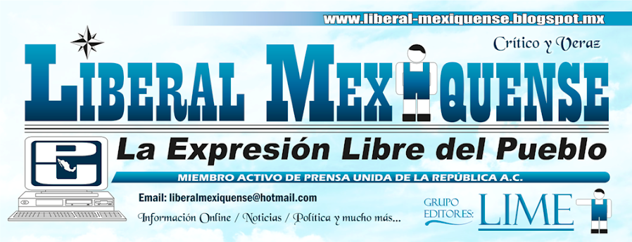 "Liberal Mexiquense ""Critico y veraz"""
