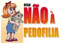 DIGA  NÃO Á PEDOFILIA INFATIL