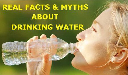 Real Facts and Myths about Drinking Water