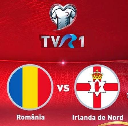 Romania Irlanda de Nord live pe Tvr 1