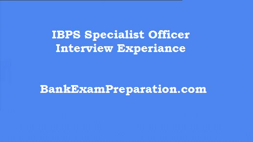 IBPS Specialist Officer Interview Experience 2014