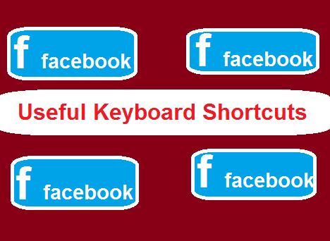 Facebook-Very Useful Key Board Shortcuts