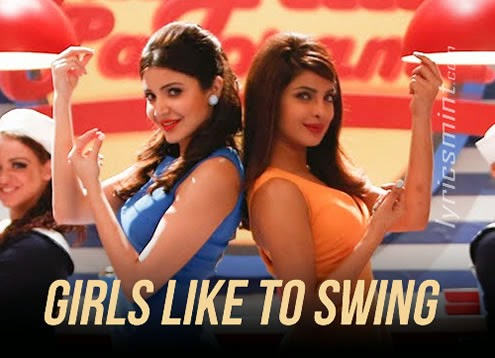 Girls Like To Swing from Dil Dhadakne Do