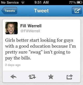 Fill Werrell funny tweet about girls and swag