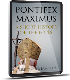 Pontifex Maximus - A short History of the Popes