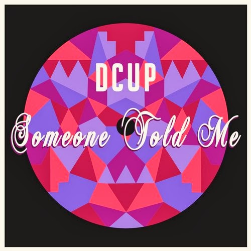 Dcup – Someone Told Me (Remixes EP)