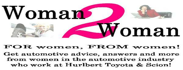 Woman to Woman <br>from Hurlbert Toyota &amp; Scion