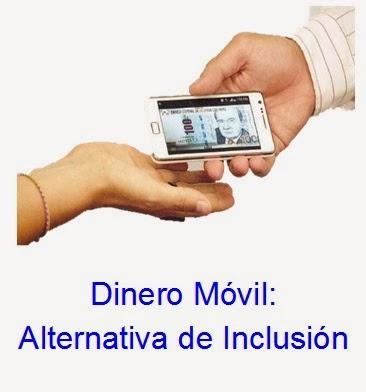 Dinero Móvil: Alternativa de Inclusión
