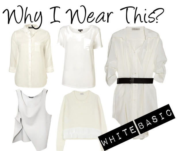 Why I Wear This: white basic