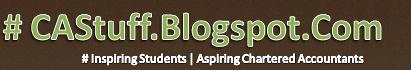 CAStuff.BlogSpot.Com : CA Blog | Study Material | Practice Manual | Results