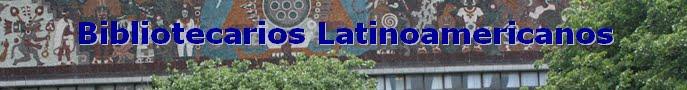Bibliotecarios de Latinoamérica