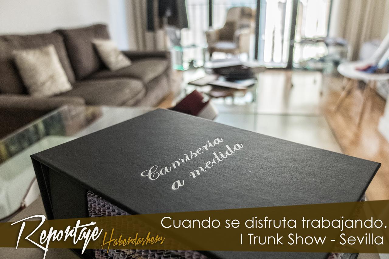 Cuando se disfruta trabajando… -Primer Trunk Show Haberdashers & SinAbrochar Sevilla-
