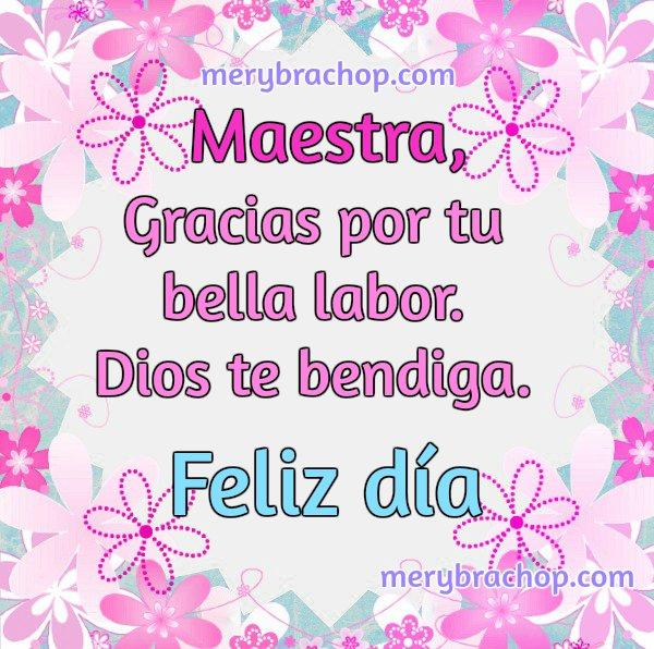 Frases para una maestra en su feliz día, imagen bonita para la maestra. Feliz día del maestro