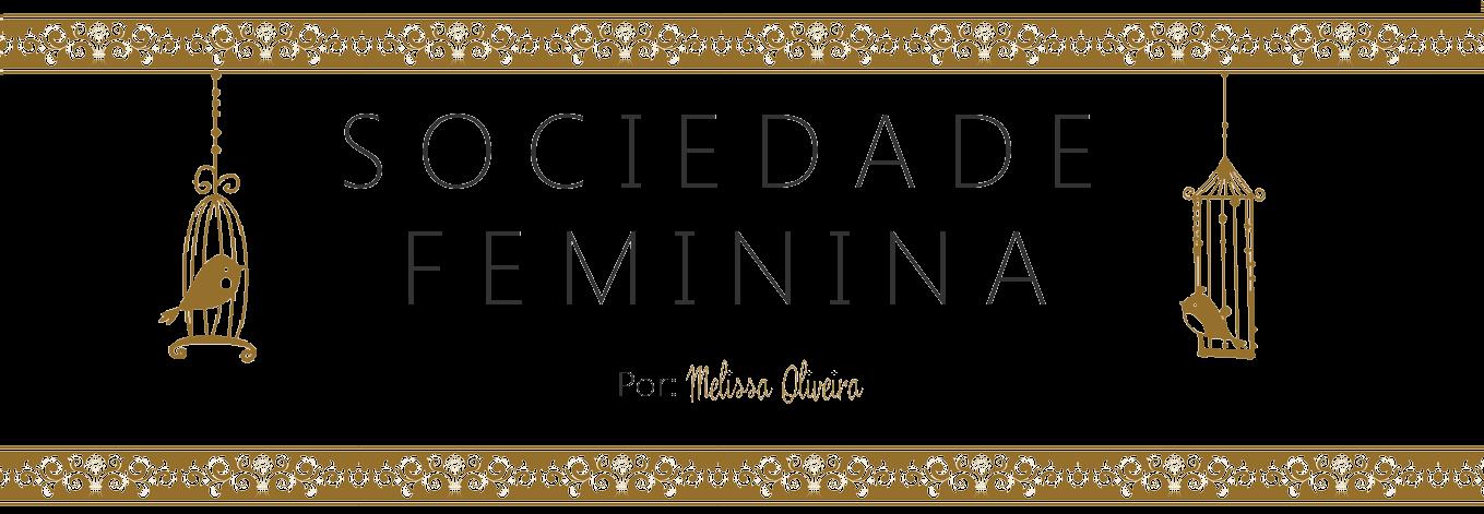 Sociedade Feminina || Melissa Oliveira
