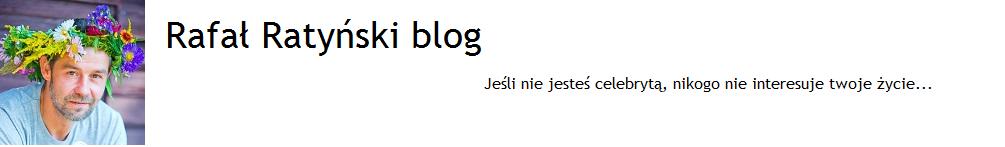 Rafał Ratyński blog