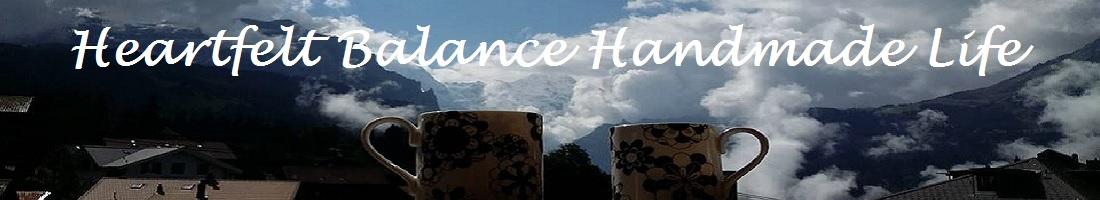 Heartfelt Balance Handmade Life