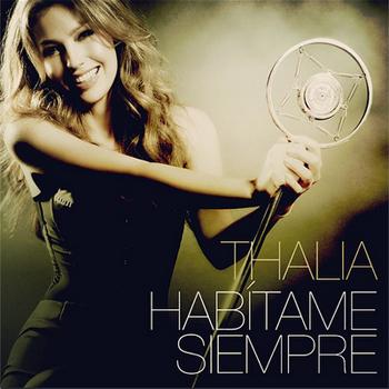 cover habitame siempre thalia disco, disco de thalia habitame siempre portada, disco habitame siempre thalia cover, frases de thalia, frases de canciones de thalia