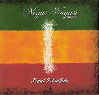 NEGUS NAGAST - I & I ProJah