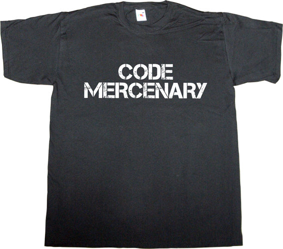 technology coding autobombing internet t-shirt ephemeral-t-shirts mercenary