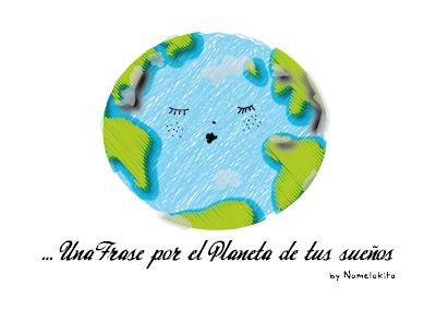 Una frase por el planeta de tus sueños!!!