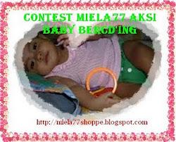 CONTEST MIELA77SHOPPE AKSI BABY BERCD'ING  20 DISEMBER 2011 - 26 JANUARI 2012