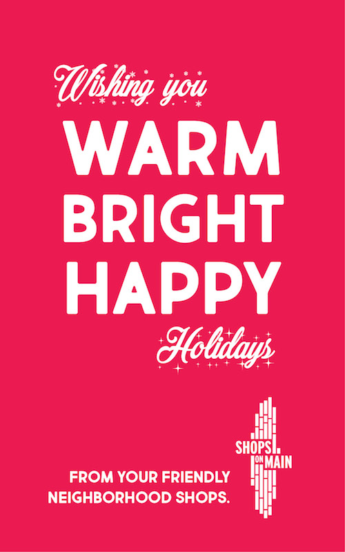Shops On Main Street Wishing You Warm Bright Happy Holidays
