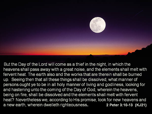 2 Peter 3:10-13 the Day of the Lord will come as a thief in the night