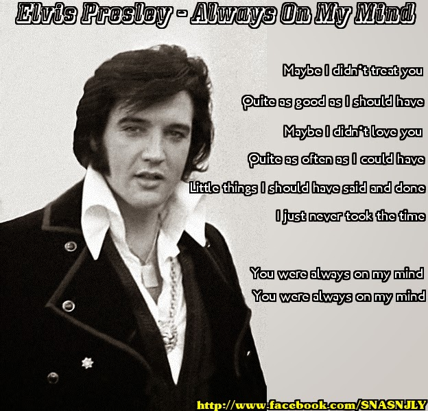 Always on my mind, Elvis Presley, song, quotes