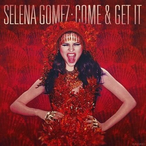 Selena Gomez - Come & Get It Lyrics