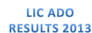 LIC ADO Result 2013