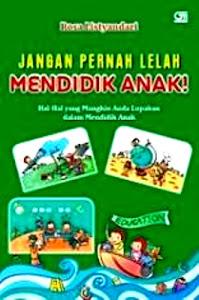 Jangan Pernah Lelah Mendidik Anak!. Kotabumi Lampung Utara