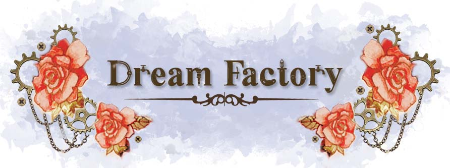 [Dream Factory]