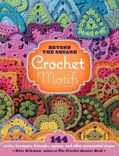 Beyond The Square | Crochet Motifs