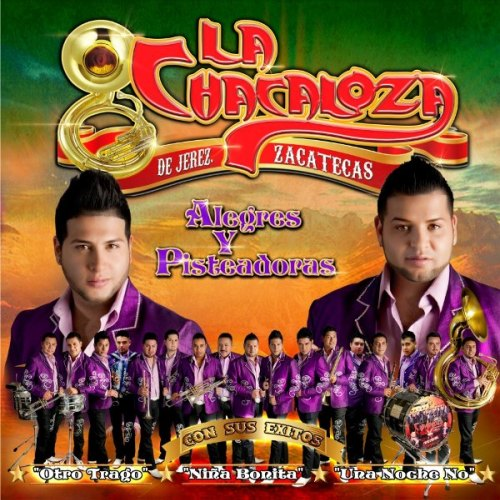 Banda La Chacaloza – Alegres Y Pisteadoras (Disco 2013)