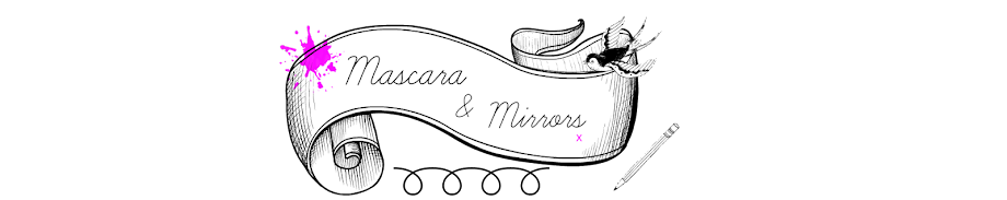 Mascara & Mirrors ♥