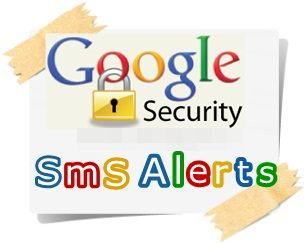 Google Security: SMS Alerts