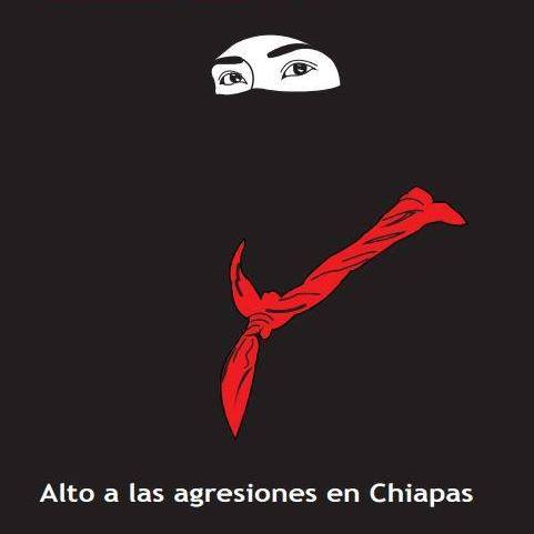 ALTO A LAS AGRESIONES EN CHIAPAS CONTRA LOS ZAPATISTAS Y PUEBLOS EN RESISTENCIA