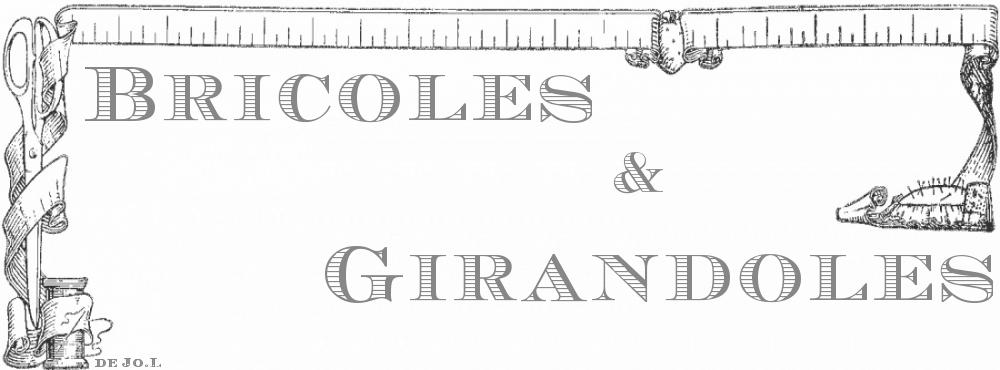Bricoles et Girandoles