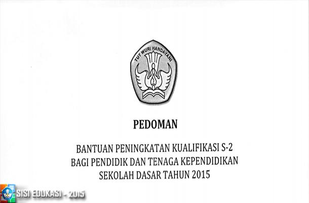 Beasiswa S2 untuk Guru SD dari Kemdikbud Download Pedoman Bantuan Peningkatan Kualifikasi S2 PTK SD Tahun 2015