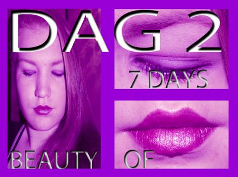 7 Days of Beauty- Dag 2