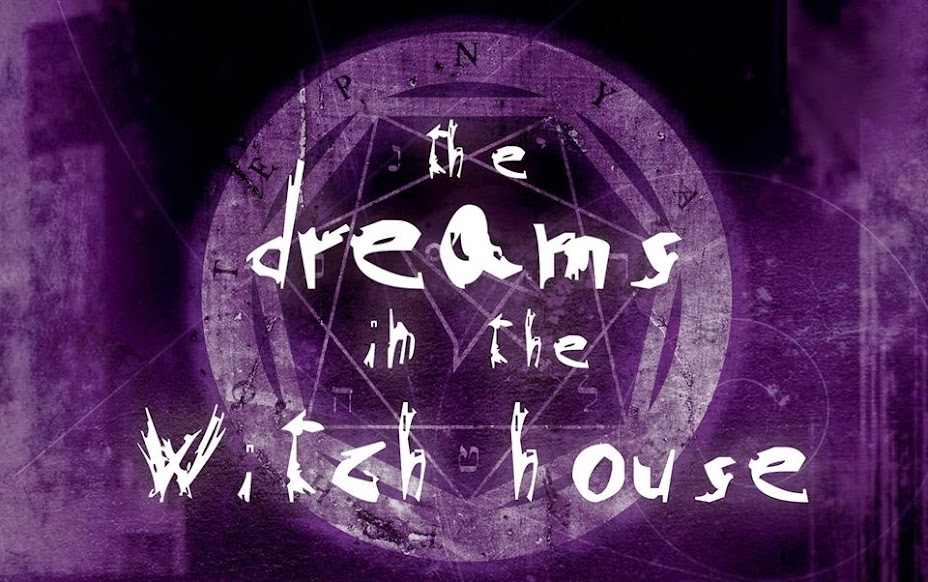 """Dreams in the Witch House"""