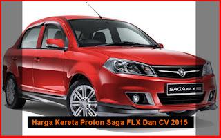 Harga Kereta Proton Saga FLX Dan CV 2015